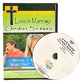 Love & Marriage Christian Solutions: Healing A Marriage When Trust Is Broken DVD