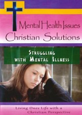 Mental Health Issues Christian Solutions: Struggling With Mental Illness DVD