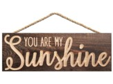 You Are My Sunshine, Carved Hanging Sign