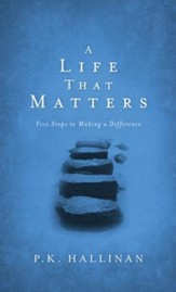 A Life That Matters: Five Steps to Making a Difference - eBook