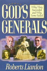God's Generals: Why They Succeeded and Why Some Failed - eBook