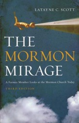 The Mormon Mirage: A Former Member Looks at the Mormon Church, Third Edition - Slightly Imperfect