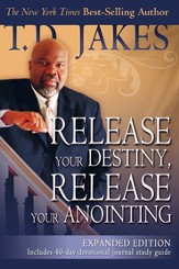 Release Your Destiny, Release Your Anointing: Expanded Edition - eBook