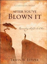 After You've Blown It: Reconnecting with God and Others - eBook