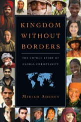 Kingdom Without Borders: The Untold Story of Global Christianity - PDF Download [Download]