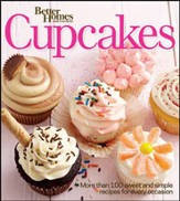 Better Homes and Gardens Cupcakes: More than 100 sweet and simple recipes for every occasion