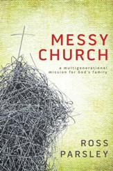 Messy Church: A Multigenerational Mission for God's Family - eBook