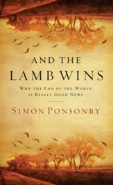 And the Lamb Wins: Why the End of the World Is Really Good News - eBook