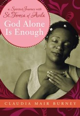 God Alone is Enough: A Spirited Journey with Teresa of Avila - eBook