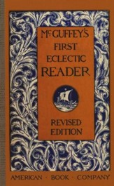 McGuffey's First Eclectic Reader, Revised Edition