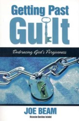 Getting Past Guilt: Embracing God's Forgiveness Today's Christian Family