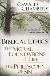 Biblical Ethics The Moral Foundations of Life