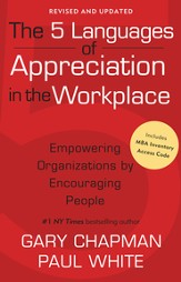 The 5 Languages of Appreciation in the Workplace: Empowering Organizations by Encouraging People / New edition - eBook