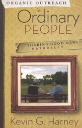 Organic Outreach for Ordinary People: Sharing Good News Naturally - eBook