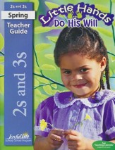 Little Hands Do His Will Ages 2 & 3 Teacher Guide (2016 Edition)