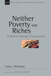 Neither Poverty nor Riches: A Biblical Theology of Possessions - PDF Download [Download]