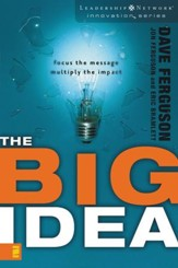 The Big Idea: Focus the Message--Multiply the Impact - eBook
