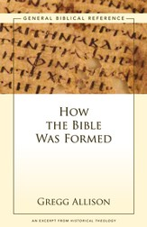 How the Bible Was Formed: A Zondervan Digital Short - eBook