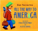 All the Way to America: The Story of a Big Italian Family and a Little Shovel - eBook