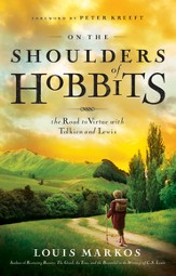 On the Shoulders of Hobbits: The Road to Virtue with Tolkien and Lewis / New edition - eBook