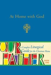 At Home with God: A Complete Liturgical Guide for the Christian Home - eBook