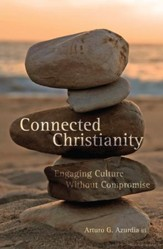 Connected Christianity: Engaging Culture Without Compromise - eBook