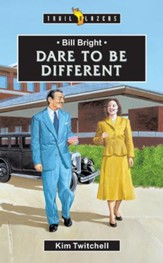 Bill Bright: Dare to be Different - eBook