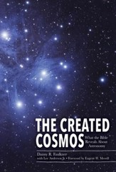 Created Cosmos, The: What the Bible Reveals About Astronomy - PDF Download [Download]