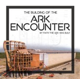 Building of the Ark Encounter, The -  PDF Download [Download]