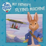 Peter Rabbit: My Father's Flying Machine