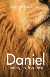 Daniel: Trusting the True Hero - eBook