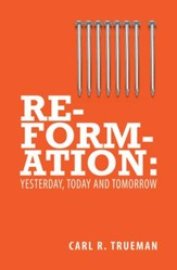 Reformation: Yesterday, Today and Tomorrow - eBook