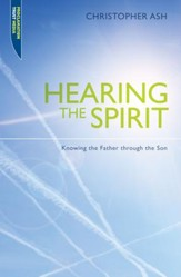 Hearing the Spirit: Knowing the Father through the Son. - eBook
