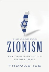 Case for Zionism, The: Why Christians Should Support Israel - PDF Download [Download]