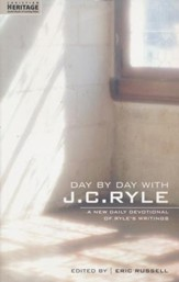 Day by Day with J.C. Ryle: A New Devotional of J.C. Ryle's Writings