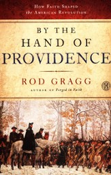 By the Hand of Providence: How Faith Shaped the American Revolution - eBook