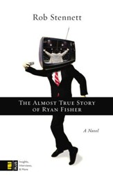 The Almost True Story of Ryan Fisher: A Novel - eBook
