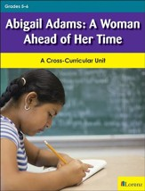 Abigail Adams: A Woman Ahead of Her Time: A Cross-Curricular Unit - PDF Download [Download]