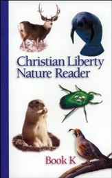 Christian Liberty Nature Reader, Book K, Kindergarten
