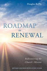 Roadmap to Renewal: Rediscovering the Church's Mission-Revised Edition with Study Guide