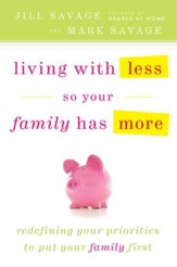 Living With Less So Your Family Has More - eBook