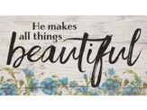 He Makes All Things Beautiful, Block Sign