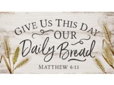 Give Us This Day Our Daily Bread, Block Sign