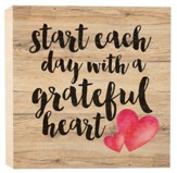 Start Each Day With A Grateful Heart, Block Sign, Small