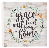 Grace Will Lead You Home, Block Sign, Small