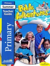 Bible Adventures Primary Teacher Guide (Grades 1-2; 2016 Edition)