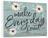 Make Everyday Count, Block Sign, Small