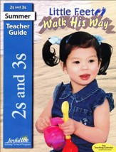 Little Feet Walk His Way Teacher Guide (Ages 2 & 3; 2016 Edition)