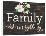 Family Is Everything, Block Sign, Small