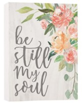 Be Still My Soul, Block Sign, Small